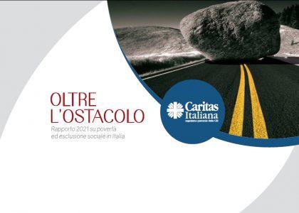"""Rapporto Caritas su povertà ed esclusione sociale """"Oltre l'ostacolo, perchè nessuno resti indietro"""""""